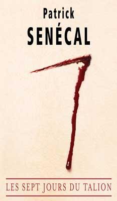 Patrick Sénécal  Les 7 jours du Talion