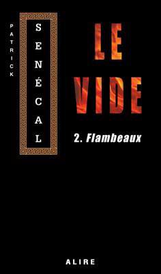 Le Vide 2. Flambeaux - Patrick Senecal